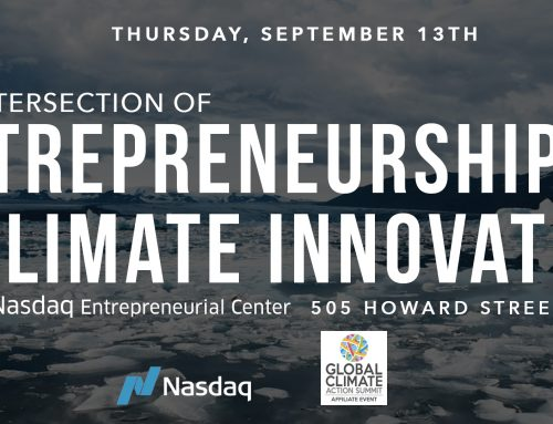 The Intersection of Entrepreneurship & Climate Innovation: Global Climate Action Summit Affiliate Event