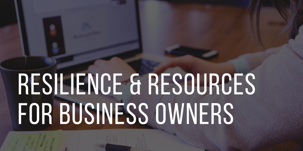 Resilience and Resources for Business Owners in Response to COVID-19